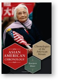 Asian American Chronology, by Xiaojian Zhao