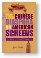 'Chinese Diaspora on American Screens' by Gina Marchetti