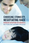 'Choosing Ethnicity, Negotiating Race' by Tuan and Shiao