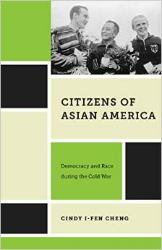 'Citizens of Asian America' by Cindy I-Fen Cheng