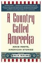 A Country Called Amreeka: Arab Roots, American Stories, by Alia Malek (Free ...