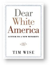 'Dear White America' by Tim Wise