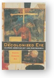 The Decolonized Eye, by Sarita Echavez See