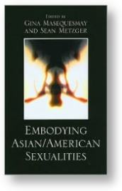 'Embodying Asian/American Sexualities' by Gina Masequesmay