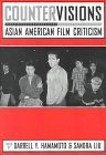 'Countervisions: Asian-American Film Criticism' by Hamamoto and Liu