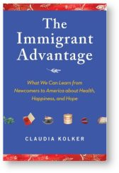 'The Immigrant Advantage' by Claudia Kolker