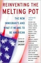 Reinventing the Melting Pot, edited by Tamar Jacoby