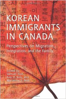 'Korean Immigrants in Canada' edited by Noh, Kim, and Noh