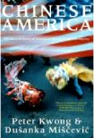 'Chinese America' by Kwong & Miscevic