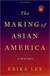 'The Making of Asian American History' by Erika Lee