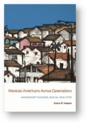 'Mexican Americans Across Generations' by Vazquez