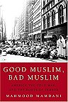 'Good Muslim, Bad Muslim' by Mamdani