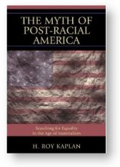'The Myth of Post-Racial America' by Roy Kaplan