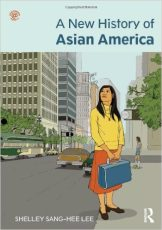 'A New History of Asian America' by Shelley Sang-Hee Lee