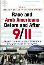 Race and Arab Americans Before and After 9/11 edited by Jamal and Naber