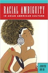 'Racial Ambiguity in Asian American Culture' by Jennifer Ho