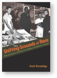 Shifting Grounds of Race, by Scott Kurashige