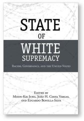 'State of White Supremacy' edited by Jung, Vargas, and Bonilla-Silva