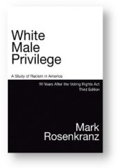 'White Male Privilege' by Mark Rosenkranz