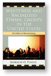 'Whiteness and Racialized Ethnic Groups in the U.S.' by Pinder
